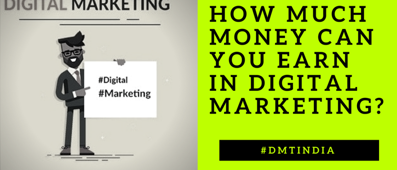 Digital Marketing Earnings How Much Money Can You Earn In Digital Marketing