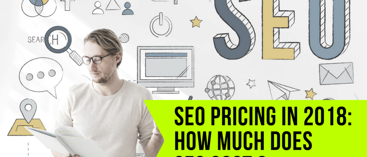 SEO Pricing in 2018 How Much Does SEO Cost Infographic
