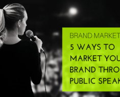Brand Marketing 5 Ways to Market Your Brand Through Public Speaking