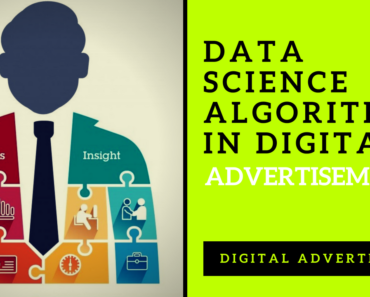 Digital Advertising Data Science Algorithms in Digital Advertisements