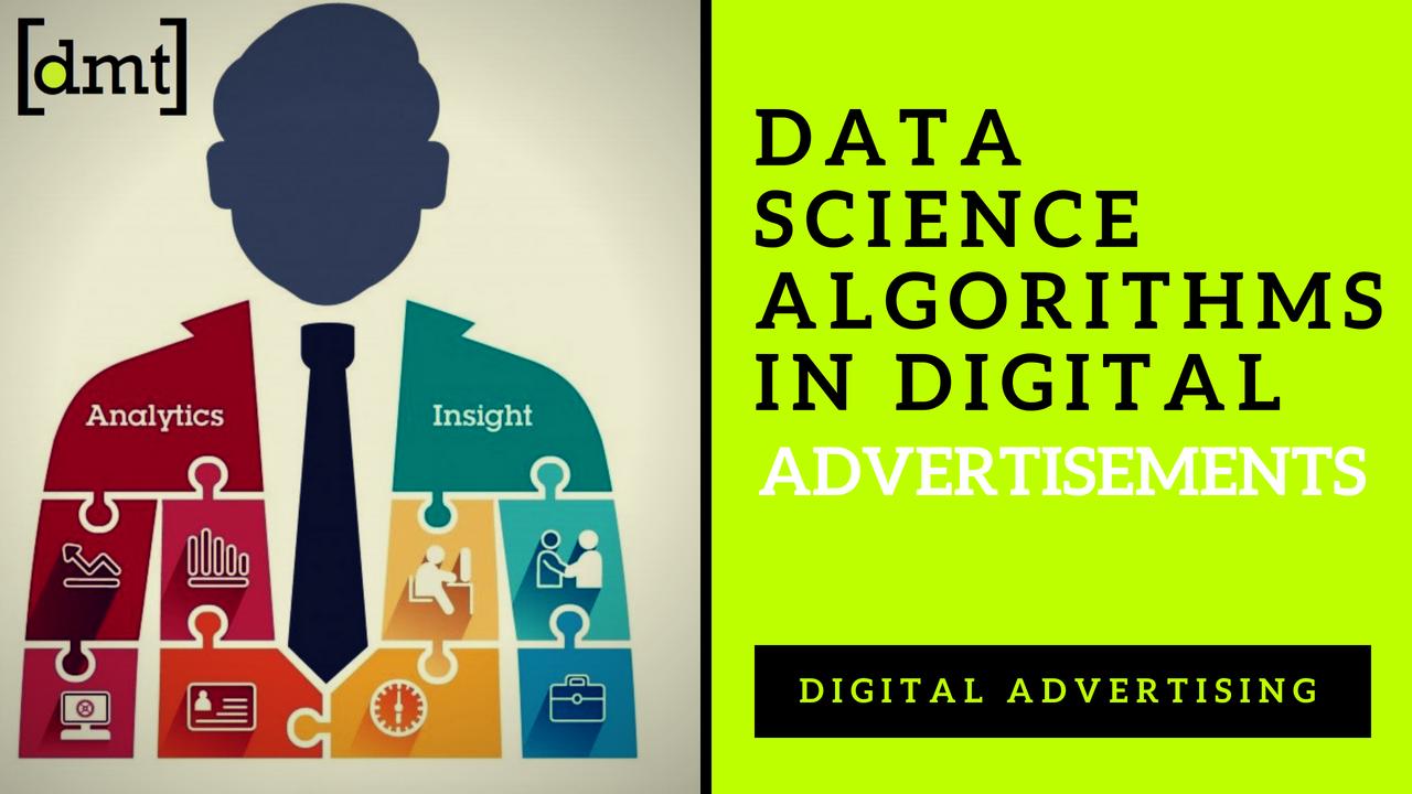Digital Advertising Data Science Algorithms in Digital Advertisements