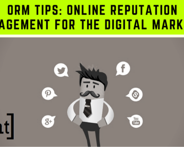 ORM Tips Online Reputation Management for the Digital Marketer