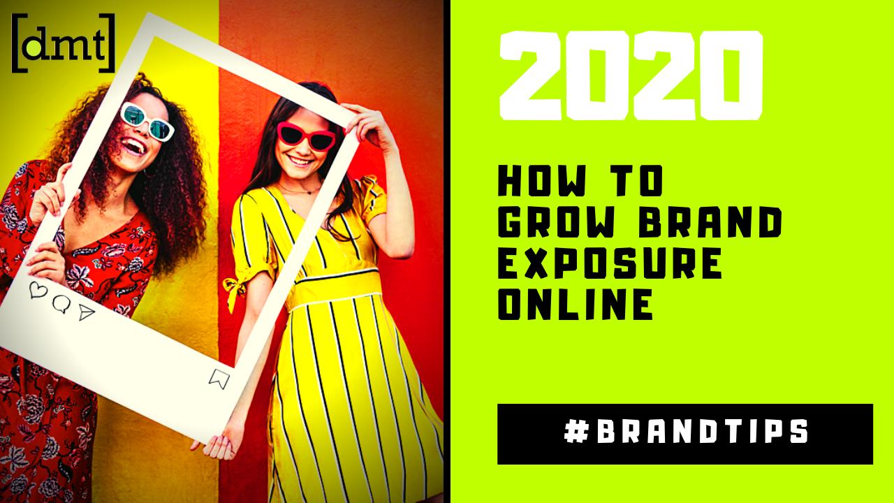 How to Grow Brand Exposure Online in 2020