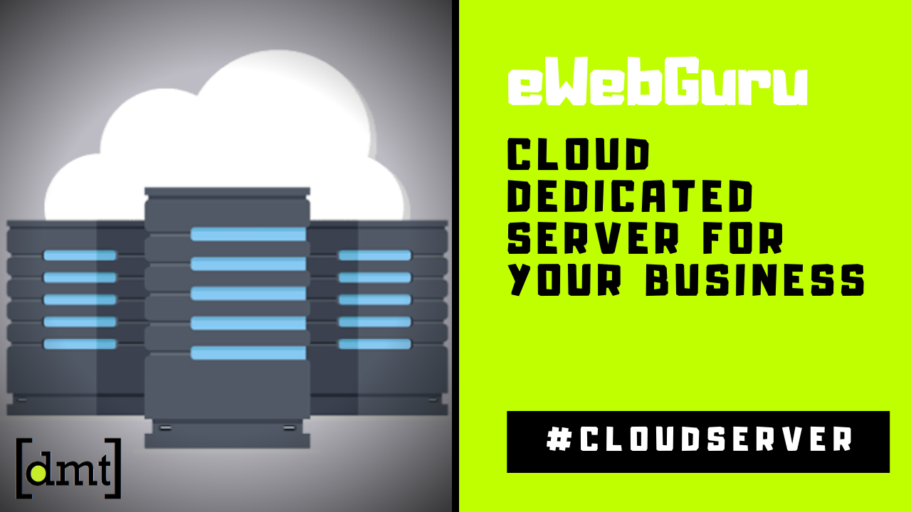 The Benefits of Using eWebGuru Cloud Dedicated Server for Your Business
