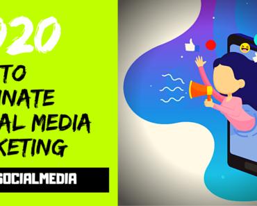 5 Killer Tips To Dominate Social Media Marketing In 2020