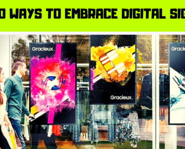 Top 10 Ways to Embrace Digital Signage for Digital Marketing