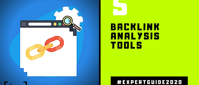 5 Backlink Analysis Tools – SEO Backlinks Expert Guide 2020