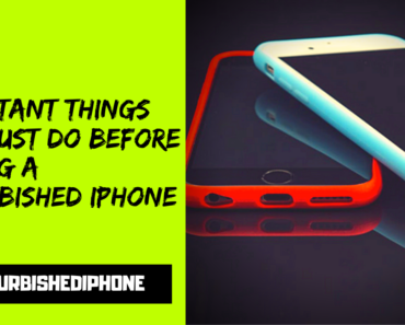 5 Important Things You Must Do Before Buying a Refurbished iPhone