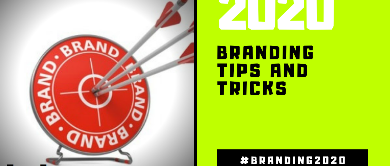 Branding Tips and Tricks for 2020
