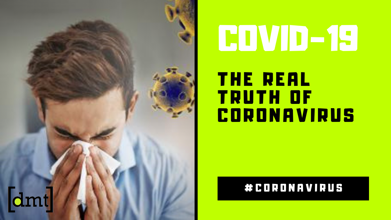 The Real Truth Of CoronaVirus, COVID-19 Myths Busted