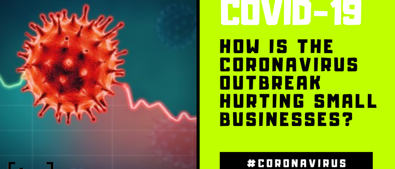Coronavirus Outbreak Hurting Small Businesses