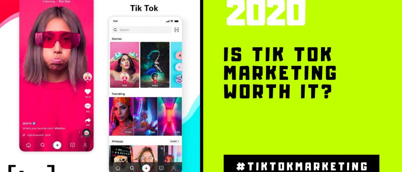 Is Tik Tok marketing worth it 3 Facts it is